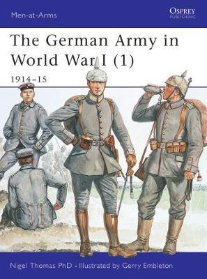 The German Army in World War I: Pt. 1 by Nigel Thomas