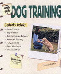 The Simple Guide to Dog Training by Tom Philbin image