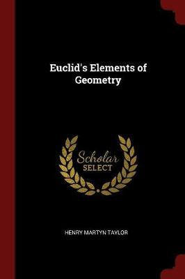 Euclid's Elements of Geometry by Henry Martyn Taylor image