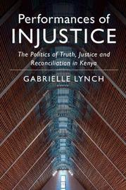 Performances of Injustice by Gabrielle Lynch