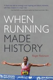 When Running Made History by Roger Robinson