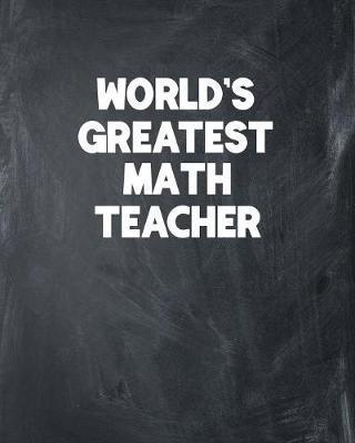 World's Greatest Math Teacher by Ss Custom Designs Co