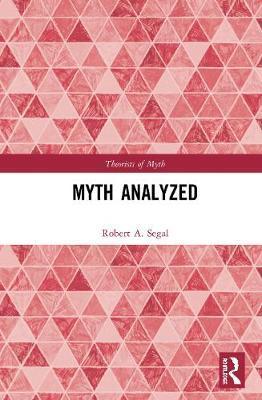 Myth Analyzed by Robert A. Segal