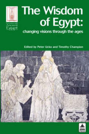 The Wisdom of Ancient Egypt: Changing Visions Through the Ages by Peter J. Ucko image