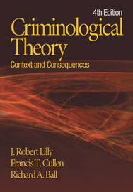 Criminological Theory: Context and Consequences by J.Robert Lilly image