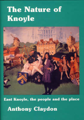 The Nature of Knoyle: East Knoyle, the People and the Place by Anthony Claydon image