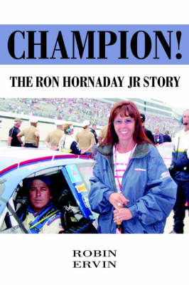 Champion!: The Ron Hornaday Jr Story by Robin Ervin image