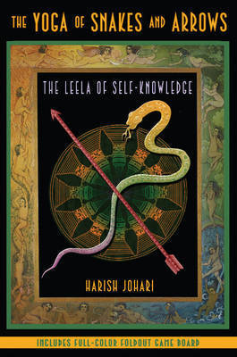 The Yoga of Snakes and Ladders by Harish Johari