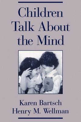 Children Talk About the Mind by Karen Bartsch image