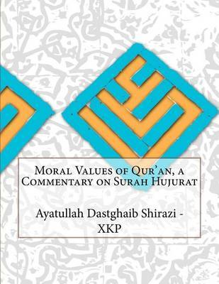 Moral Values of Qur'an, a Commentary on Surah Hujurat by Ayatullah Dastghaib Shirazi - Xkp image