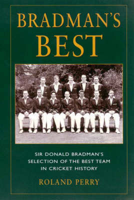Bradman's Best by Roland Perry image