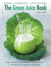Green Juice Book by Sara Lewis