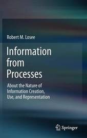 Information from Processes by Robert M. Losee