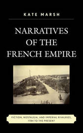 Narratives of the French Empire by Kate Marsh