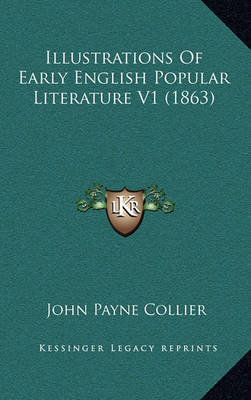 Illustrations of Early English Popular Literature V1 (1863) by John Payne Collier
