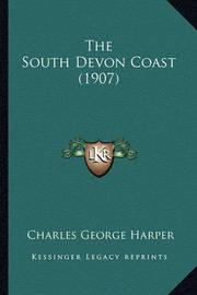 The South Devon Coast (1907) by Charles George Harper