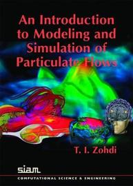 Introduction to the Modelling and Simulation of Particulate Flows by T.I. Zohdi image