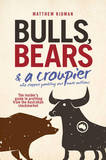 Bulls, Bears & a Croupier by Matthew Kidman