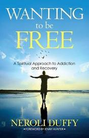 Wanting to Be Free by Neroli Duffy