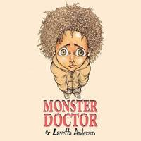 Monster Doctor by Lavetta Anderson