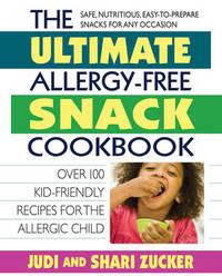 Ultimate Allergy-Free Snack Cookbook by Judi Zucker