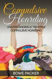 Compulsive Hoarding by Bowe Packer