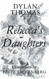 Rebecca's Daughters by Dylan Thomas image