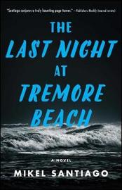 The Last Night at Tremore Beach by Mikel Santiago