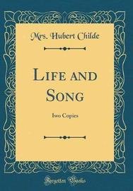 Life and Song by Mrs Hubert Childe image