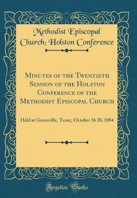 Minutes of the Twentieth Session of the Holston Conference of the Methodist Episcopal Church by Methodist Episcopal Church Conference image