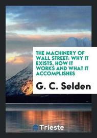 The Machinery of Wall Street by G.C. Selden