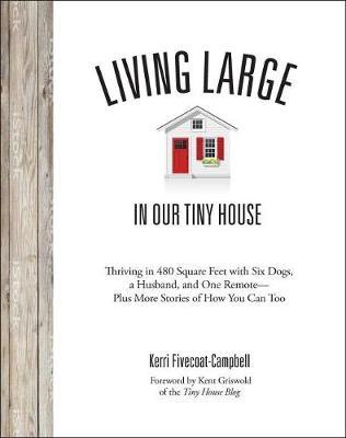 Living Large in Our Little House by Kerri Fivecoat-Campbell image