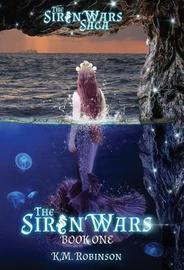The Siren Wars by K M Robinson