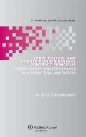 Force Majeure and Hardship under General Contract Principles by Christoph Brunner