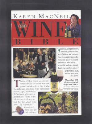 The Wine Bible by Karen McNeil