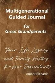 Multigenerational Guided Journal for Great Grandparents by Amber Richards