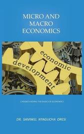 Micro and Macro Economics by Dr. Samwel Nyagucha Oresi