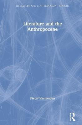 Literature and the Anthropocene by Pieter Vermeulen