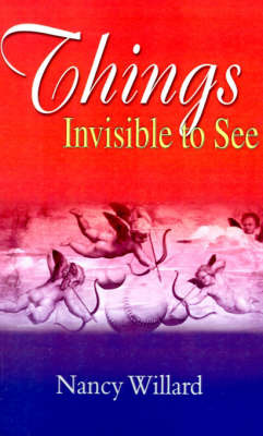 Things Invisible to See by Nancy Willard image