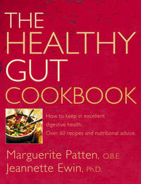 The Healthy Gut Cookbook: How to Keep in Excellent Digestive Health with 60 Recipes and Nutrition Advice by Marguerite Patten, OBE image
