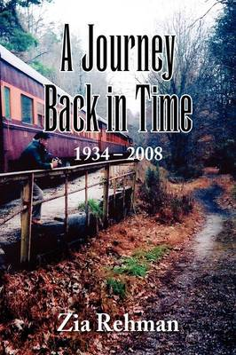 A Journey Back in Time 1934-2008 by Zia Rehman image