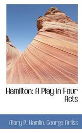 Hamilton by Mary P Hamlin