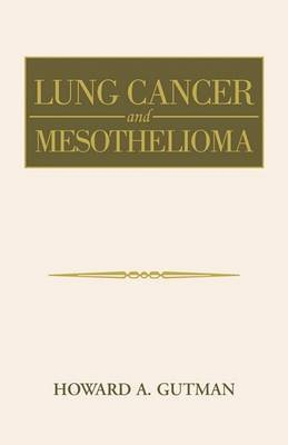 Lung Cancer and Mesothelioma by Howard A. Gutman image