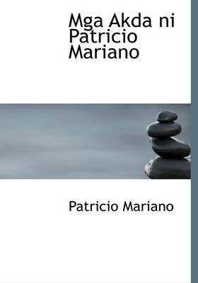 MGA Akda Ni Patricio Mariano by Patricio Mariano