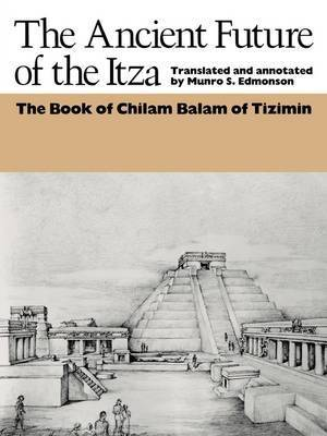 The Ancient Future of the Itza