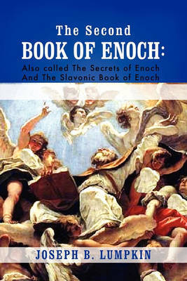 The Second Book of Enoch by Joseph B Lumpkin