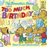 The Berenstain Bears and Too Much Birthday by Stan And Jan Berenstain Berenstain image