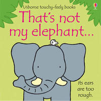 That's Not My Elephant by Fiona Watt
