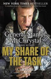 My Share of the Task by Stanley A. McChrystal
