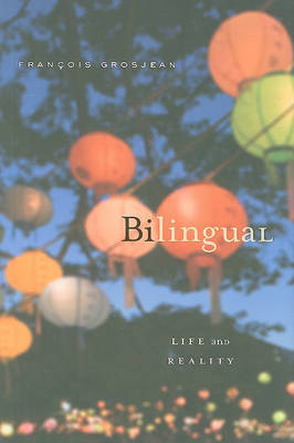 Bilingual: Life and Reality by Francois Grosjean